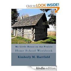 Amazon.com: My Little House on the Prairie Home School Workbook eBook: Kimberly M. Hartfield: Kindle Store free!!!