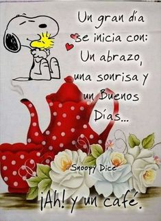Y…yo tambien lo digo 😜! Morning Love Quotes, Good Morning Funny, Morning Greetings Quotes, Good Morning Love, Morning Messages, Morning Images, Snoopy Love, Charlie Brown And Snoopy, Spanish Greetings