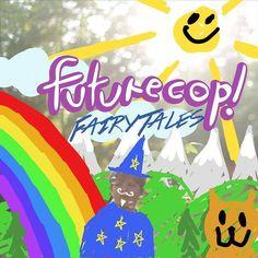 Futurecop! Fairy Tales — 2014