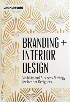 Buy your favorite interior designer an autographed copy of Branding + Interior Design!