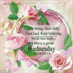 Good morning sister and all, have a nice Wednesday,God bless, 💞🍰☕🌞. Wednesday Morning Greetings, Happy Wednesday Quotes, Good Wednesday, Morning Greetings Quotes, Wednesday Wisdom, Morning Messages, Wednesday Prayer, Happy Friday, Thursday