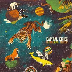 Capital Cities - In A Tidal Wave Of Mystery - Sorti le 16/09/2013 chez Universal Music (Pty) Ltd.