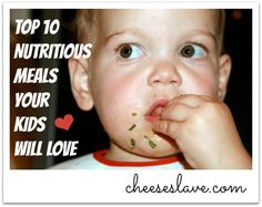 Top 10 Nutritious Meals Your Kids Will Love