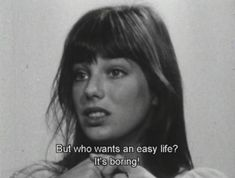 Jane Birkin • But who wants an easy life? It's boring!