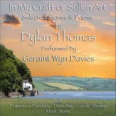 Geraint Wyn Davies - In My Craft or Sullen Art: Selected Stories & Poems By Dylan Thomas (CD)