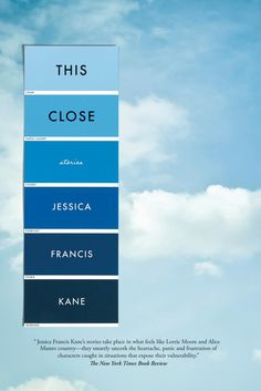 "Read ""This Close Stories"" by Jessica Francis Kane available from Rakuten Kobo. This Close, a graceful, moving new collection by the author of The Report *An NPR and Flavorwire Best Book of the Year *. Best Book Covers, Beautiful Book Covers, Book Cover Design, Book Design, Design Art, Good Books, Books To Read, Alice Munro, Blue Quotes"