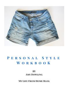 Need help finding your personal style? Can't find anything to wear? Need inspiration in your wardrobe? Personal Style Workbook: e-Book by My Life From Home | www.mylifefromhome.com