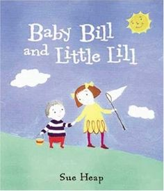 Baby Bill and Little Lil by Sue Heap