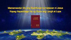 Mamamasdan Mo ang Espirituwal na Katawan ni Jesus Kapag Napanibago Na ng. Christian Videos, Christian Movies, Praise Songs, Worship Songs, Tagalog, God Is, Heaven On Earth, Spirituality, Apps