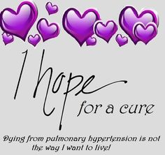hope for a cure pulmonary hypertension Pulmonary Hypertension, Crps, Medical News, Find People, My Escape, Health Matters, Asthma, Caregiver, Autoimmune
