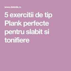 5 exercitii de tip Plank perfecte pentru slabit si tonifiere