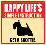 Happy Life's Simple Instruction: Get a Scottie.