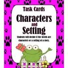 Students will complete the Task Cards:  Character or Setting of a Story?  The task cards can be used to review characters and setting of a story.  ...