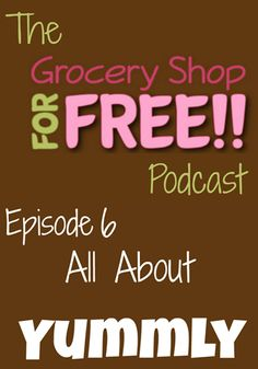 The Grocery Shop for FREE Podcast–Episode 6: All About Yummly!