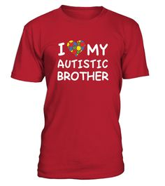 #  Autism Awareness T shirt   I Love My Autistic Brother .  HOW TO ORDER:1. Select the style and color you want:2. Click Reserve it now3. Select size and quantity4. Enter shipping and billing information5. Done! Simple as that!TIPS: Buy 2 or more to save shipping cost!Paypal | VISA | MASTERCARD Autism Awareness T-shirt - I Love My Autistic Brother t shirts , Autism Awareness T-shirt - I Love My Autistic Brother tshirts ,funny  Autism Awareness T-shirt - I Love My Autistic Brother t shirts…
