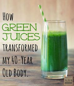 How Green Juices Transformed My 40-Year Old Body
