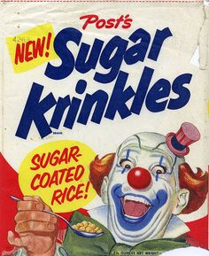 Sugar Krinkles, the breakfast cereal brought to you by Beelzebub The Clown. And look at that extended pinky finger. About half a step away from The Vault Of Horror. Funny Vintage Ads, Vintage Clown, Vintage Humor, Vintage Advertisements, Vintage Food, Funny Ads, Vintage Circus Posters, Weird Vintage, Retro Food