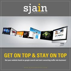 Get on top & stay on top !!  Get your website found on google search and start converting traffic into business !! #Top #Website #Sjain www.sjainventures.com