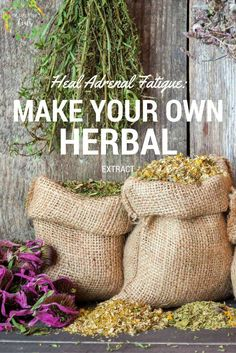 Heal Adrenal Fatigue: Make Your Own Herbal Extract | The Family That Heals…