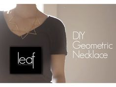 The LEAF Series: DIY Geometric Necklace
