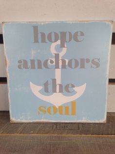 Hope anchors the soul painted wooden sign inspirational decor home decor anchor blue grey yellow  on Etsy, $20.00