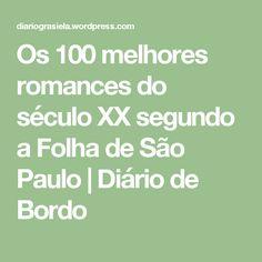 Os 100 melhores romances do século XX segundo a Folha de São Paulo | Diário de Bordo