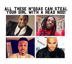 I dont find Chris Brown or Trey Songz attractive but August and Jacquees yess lawd. I like mines hood not pretty sorry.