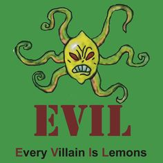 Every Villain Is Lemons T-Shirts & Hoodies by jeffcrazy | Redbubble