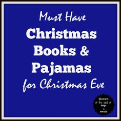 Must Have Christmas Books and Pajamas for Christmas Eve - www.queenofthelandoftwigsnberries.com