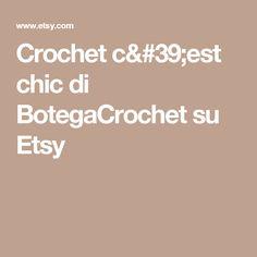 Crochet c'est chic di BotegaCrochet su Etsy