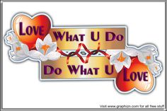 Love what you do...sticker