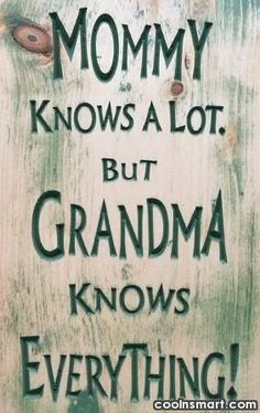 Grandmother Quotes, Sayings for Grandma quotes) Sister Love Quotes, Daughter Quotes, Mom Quotes, Sign Quotes, Family Quotes, True Quotes, Great Quotes, Quotes To Live By, Funny Quotes