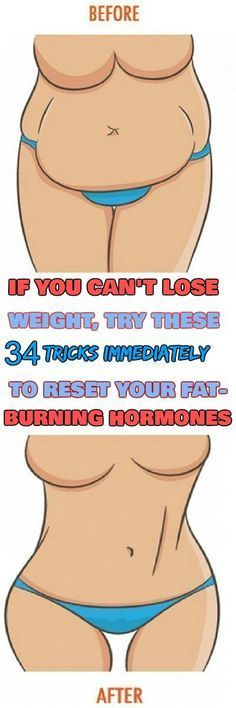 IF YOU CAN'T LOSE WEIGHT, FOLLOW THESE 34 TIPS IMMEDIATELY TO RESET YOUR FAT-BURNING HORMONES