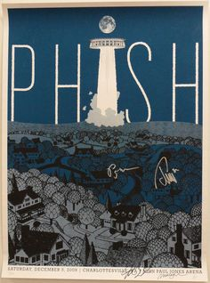 Phish, Charlottesville 2009 Poster-one of the best concerts I've ever seen!!!