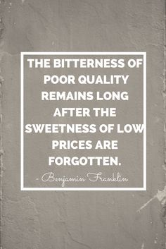 """The bitterness of poor quality remains long after the sweetness of low prices are forgotten."" This is important!! When you're planning a decorating project, you should be more concerned about quality over price. See more home decor/ interior design tips on my website: http://www.whitneyjdecor.com"