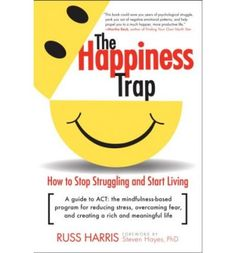 Based on the insights and techniques of a new form of psychotherapy called Acceptance and Commitment Therapy (ACT), this new book by Harris offers key principles and techniques for escaping the