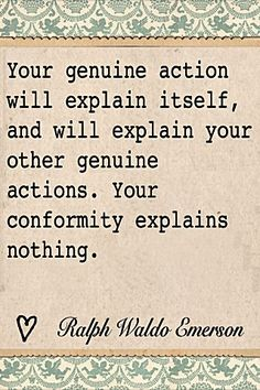 Your genuine action will . Ralph Waldo Emerson, Secrets Revealed, Word Of The Day, Wise Words, Favorite Quotes, Bible Verses, Action, Wisdom, Sayings