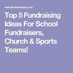 Top 5 Fundraising Ideas For School Fundraisers, Church & Sports Teams!