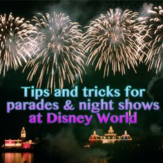 Tips and tricks for parades and nighttime shows at Disney World   PREP064 from WDWPrepSchool.com