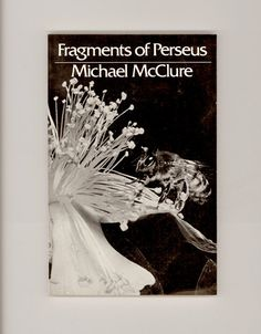 """Fragments of Perseus"", Poems by Michael McClure, New Directions, Trade Paperback Edition. 1983, Vintage Poetry Book. For sale by Professor Booknoodle $16.00 USD"
