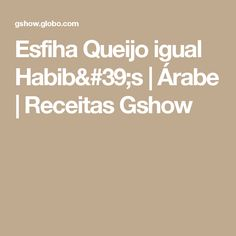 Esfiha Queijo igual Habib's   Árabe   Receitas Gshow