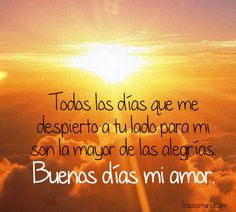 Buenos días amor Cute Quotes, Funny Quotes, Roman Love, Love Of My Life, My Love, Cute Words, The Ugly Truth, Retro Humor, Together Forever