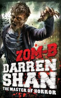 """Read """"ZOM-B"""" by Darren Shan available from Rakuten Kobo. Zom-Bis a radical new series about a zombie apocalypse, told in the first person by one of its victims. The series combi. New Books, Books To Read, Best Zombie, New Teen, 12th Book, Book Trailers, Horror Books, Books For Teens, Fantasy Books"""