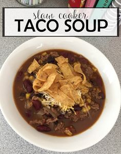 July's Must Make Meal -- Taco Soup - Wife Mommy Me