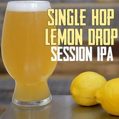 Hop Lemon Drop Homebrew Recipe Single hop beers are all the rage nowadays and the kegerator at Clawhammers HQ has been running low lately With Summer just. Beer Brewing Kits, Brewing Recipes, Homebrew Recipes, Beer Recipes, Make Beer At Home, How To Make Beer, Ginger Ale, Lemon Beer, Ipa Recipe