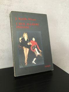 """""""I due allegri indiani"""" J. Rodolfo Wilcock, prima edizione Adelphi, 1973"""