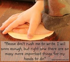 Love this quote on children from How Wee Learn - please don't rush them to write!!