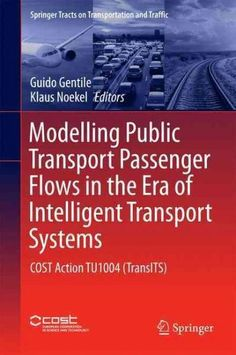 Modelling Public Transport Passenger Flows in the Era of Intelligent Transport Systems: Cost Action Tu1004 - Tran...