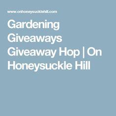 Gardening Giveaways Giveaway Hop | On Honeysuckle Hill