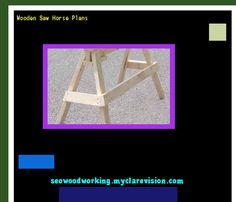 Wooden Saw Horse Plans 081137 - Woodworking Plans and Projects!